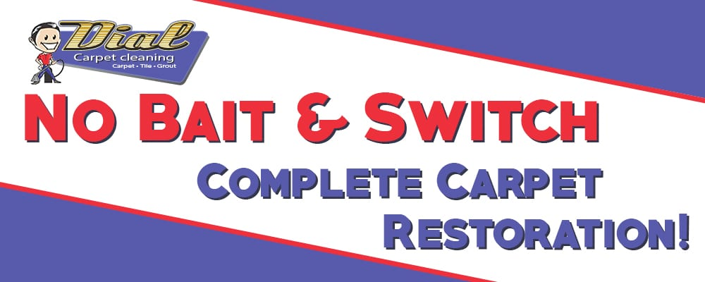 Dial Carpet Cleaning - No Bait & Switch Coupon